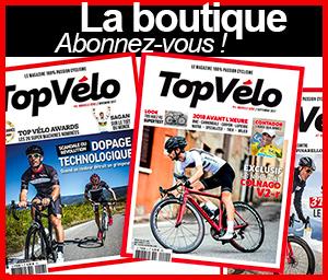 La boutique Top Vélo. Commandez notre magazine papier, abonnez-vous !